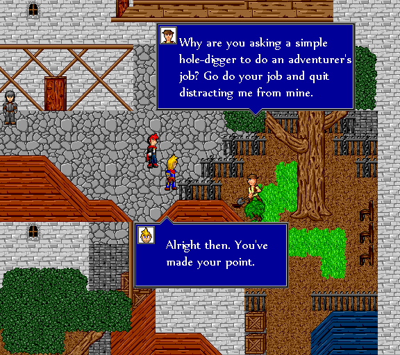 Why are you asking a simple hole-digger to do an adventurer's job? Go do your job and quit distracting me from mine. Alright then. You've made your point.