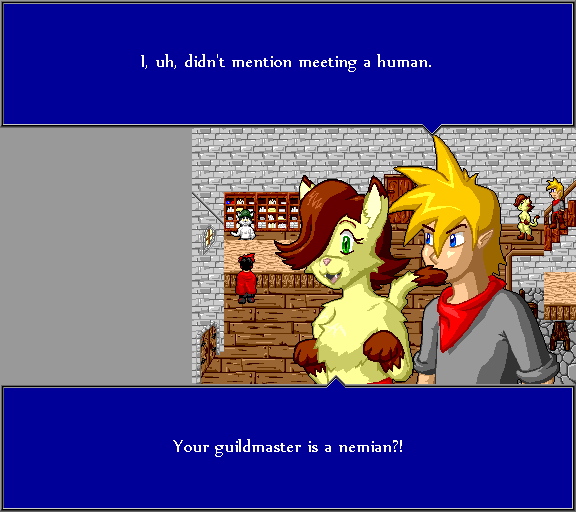 I, uh, didn't mentio meeting a human. Your guildmaster is a nemian?!