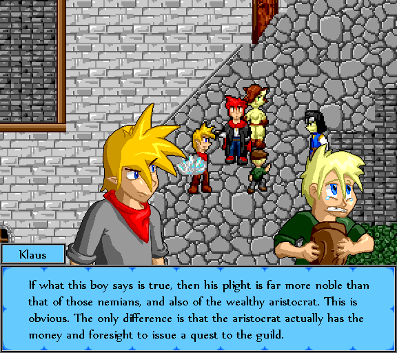 If what this boy says is true, then his plight is far more noble than that of those nemians, and also of the wealthy aristocrat. This is obvious. The only difference is that the aristocrat actually has the money and foresight to issue a quest to the guild.