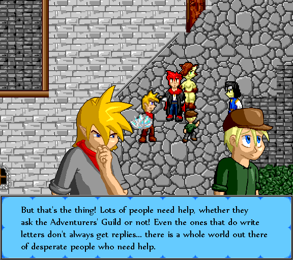 But that's the thing! Lots of people need help, whether they ask the Adventurers' Guild or not! Even the ones that do write letters don't always get replies... there is a whole world out there of desperate people who need help.