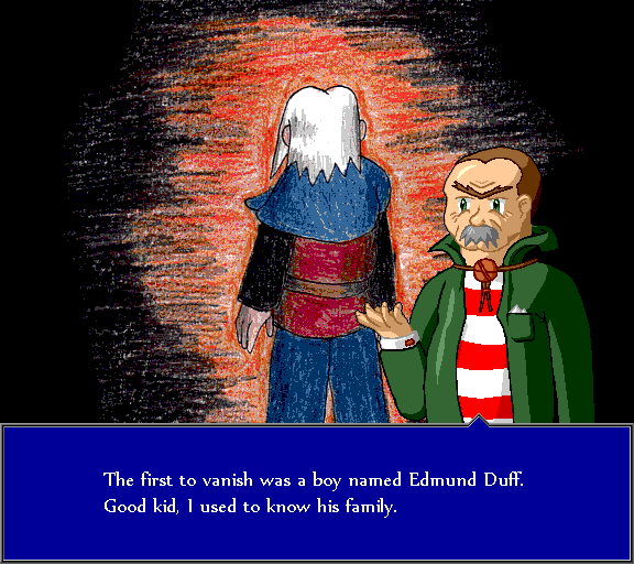 The first to vanish was a boy named Edmund Duff. Good kid, I used to know his fmaily.