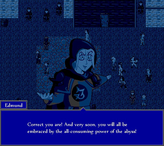 Correct you are! And very soon, you will all be embraced by the all-consuming power of the abyss!