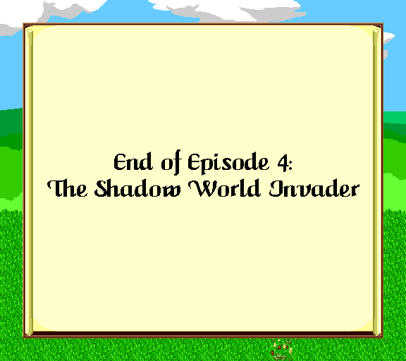 End of episode 4: the shadow world invader