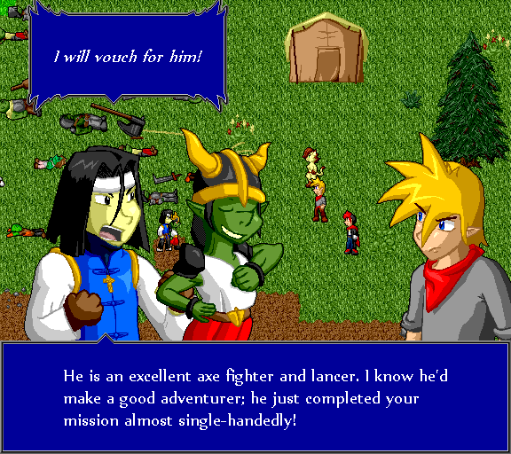 I will vouch for him! He is an excellent axe fighter and lancer. I know he'd make a good adventurers; he just about completed your mission almost single-handedly!