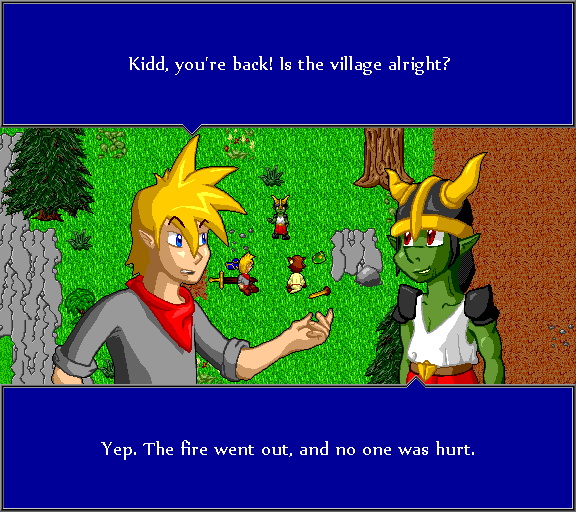 Kidd, you're back! Is the village alright? Yep. The fire went out, and no one was hurt.