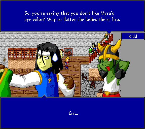 So, you're saying that you don't like Myra's eye color? Way to flatter the ladies there, bro. Err...