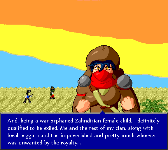 And, being a war orphaned Zahndirian female child, I definitely qualified to be exiled. Me and the rest of my clan, along with local beggars and the impoverished and pretty much whoever was unwanted by the royalty...