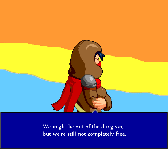We might be out of the dungeon, but we're still not completely free.