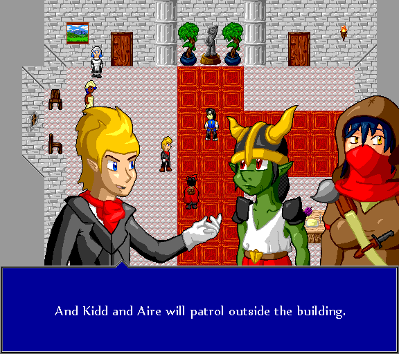 And Kidd and Aire will patrol outside the building.