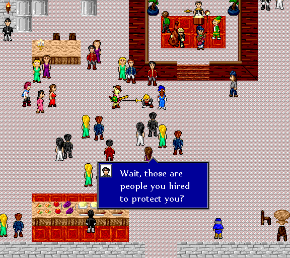 Wait, those are people you hired to protect you?