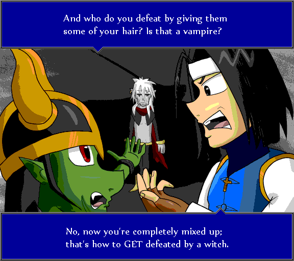 And who do you defeat by giving them some of your hair? Is that a vampire? No, now you're completely mixed up; that's how to GET defeated by a witch.